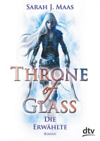 Sarah J. Maas: Throne of Glass – Die Erwählte
