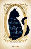 Antonia Michaelis: Mr. Widows Katzenverleih